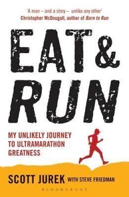 Eat and Run My Unlikely Journey to Ultramarathon Greatness 9781408833407
