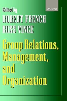 Group Relations, Management, And Organiz, 9780198293675