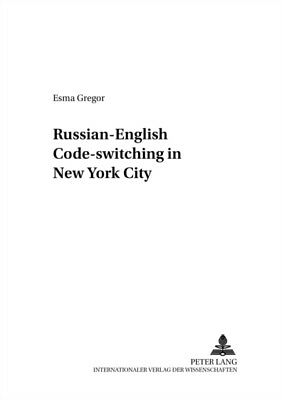 Russian-English Code-switching in New York City: v. 21 (Berliner ...