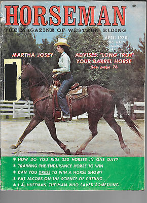 Horseman The Magazine Of Western Riding April 1970 Martha Josey Barrel Horse