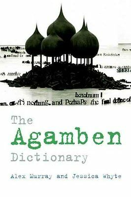 The Agamben Dictionary by Alex Murray 9780748640584 (Paperback, 2011)