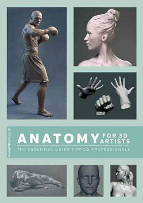 Anatomy for 3D Artists The Essential Guide for CG Professionals 9781909414242