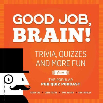 Good Job, Brain! Trivia, Quizzes and More Fun from the Popular ... 9781612436005