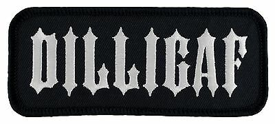 "DILLIGAF (44131-L22) Motorcycle Biker Vest Patch FREE SHIPPING 1.6""x4"""