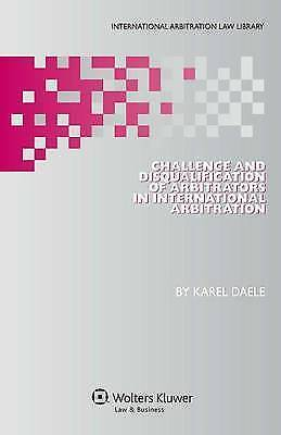 Challenge and Disqualification of Arbitrators in International Arbitration (Inte
