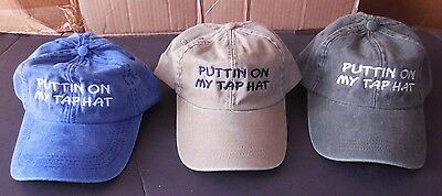 "New Dancer Cotton Baseball Cap Vintagefinish ""PuttinOnMyTapHat""  3 color choices"