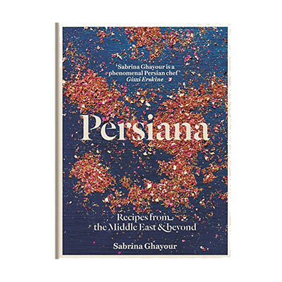 Persiana Recipes from the Middle East & Beyond By Sabrina Ghayour 9781845339104