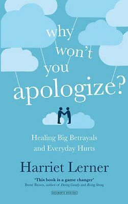 Why Won't You Apologize? Healing Big Betrayals and Every Day Hurts 9780715651582