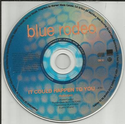 BLUE RODEO It could Happen To you w/ RADIO EDIT PICTURE DISC PROMO DJ CD Single