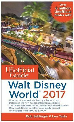 The Unofficial Guide to Walt Disney World 2017 by Bob Sehlinger 9781628090666