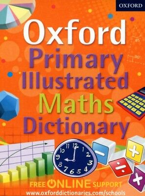 Oxford Primary Illustrated Maths Dictionary (Oxford Dictionary) (...