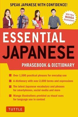Essential Japanese Phrasebook and Dictionary: Speak Japanese with Confidence!...