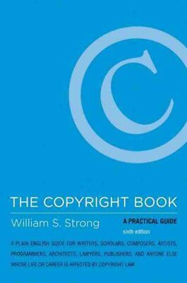 The Copyright Book A Practical Guide by William S. Strong 9780262027397