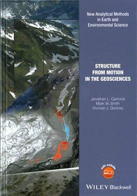 Structure from Motion in the Geosciences by Jonathan L. Carrivick 9781118895849