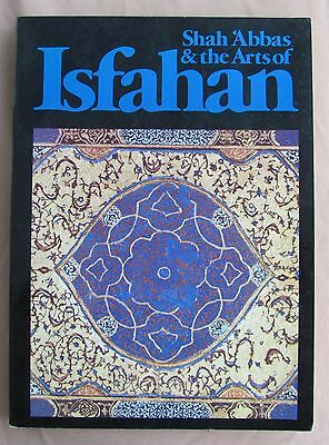 Shah 'Abbas and the Arts of Isfahan (Paperback) by Anthony Welch.