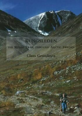 Kungsleden The Royal Trail Through Arctic Sweden 9780953863198 (Paperback, 2009)