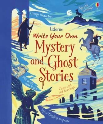 Write Your Own Mystery & Ghost Stories by Megan Cullis, Louie Stowell (Spiral...