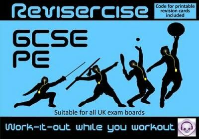 PE Revision (All GCSE UK Exam Boards) : Revisercise: Work-it-Ou... 9780956829795