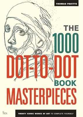 The 1000 Dot-to-Dot Book: Masterpieces: Twenty Iconic Works of Ar...