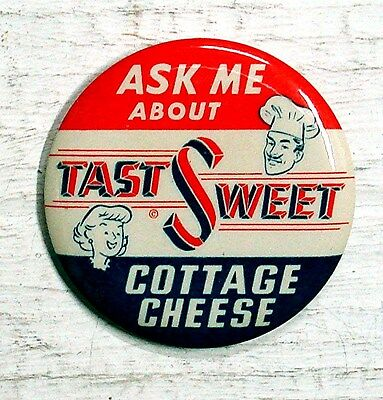 Tast Sweet Cottage Cheese - Pin Back Button - Unused
