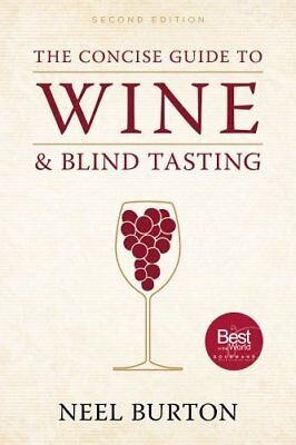 The Concise Guide to Wine and Blind Tasting by Neel Burton 9780992912758