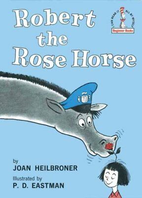Robert, the Rose Horse by Joan Heilbroner (Hardback, 1991)
