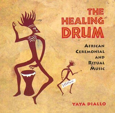 The Healing Drum: African Ceremonial and Ritual Music by Yaya Diallo...