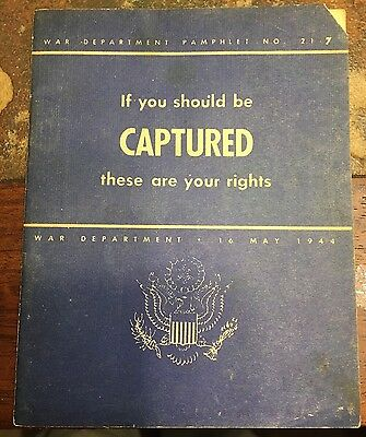 "1944 War Department  21-7 ""If You Should Be Captured These Are Your Rights"""