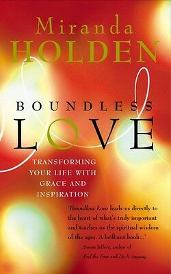 Boundless Love: Powerful Ways to Make Your Life Work: Transforming Your Life wi.