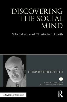 Discovering The Social Mind, Frith, Christopher D., 9781138641433