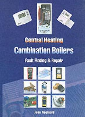 Central Heating Combination Boilers: Fault Finding and Repair (Sp. 9780954601317