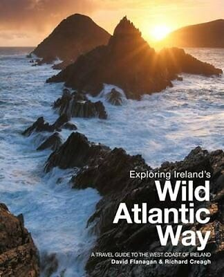 Exploring Ireland's Wild Atlantic Way: A Travel Guide to the We... 9780956787446