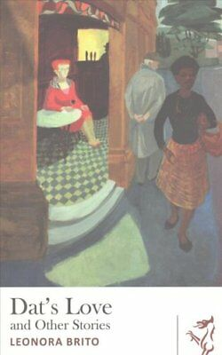 The Dat's Love and Other Stories by Leonora Brito (Paperback, 2016)