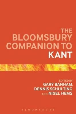 The Bloomsbury Companion to Kant by Gary Banham 9781472586780 (Paperback, 2015)