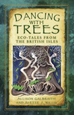 Dancing with Trees ECO-Tales from the British Isles 9780750978873