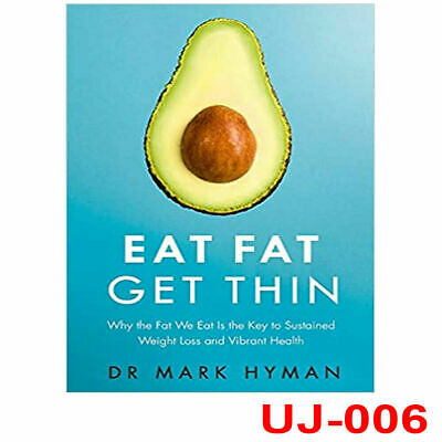 Eat Fat Get Thin Why the Fat We Eat Is the Key to Sustained Weight Loss [PB] NEW