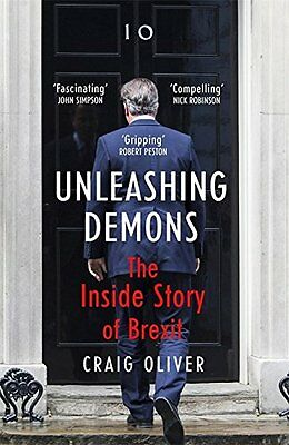Unleashing Demons: The Inside Story of Brexit, Oliver, Craig, Very Good conditio