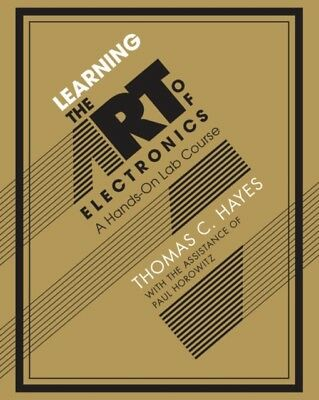 Learning the Art of Electronics: A Hands-On Lab Course (Paperback. 9780521177238