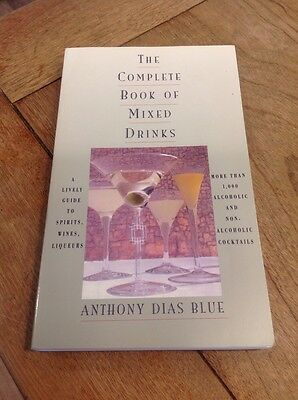 The Complete Book Of Mixed Drinks Anthony Dias Blue 1000 Drinks 1st Edition