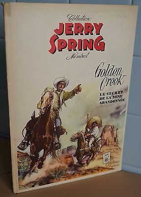 Jerry Spring N° 1 - Golden Creek, Le Secret de la Mine Abandonnée. E.O.  1955