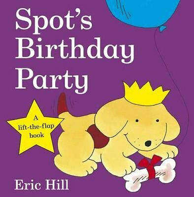 Spot's Birthday Party by Eric Hill 9780723264149 (Board book, 2009)