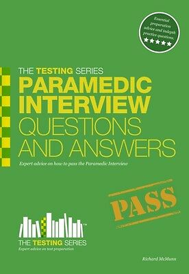 Paramedic Interview Questions and Answers 2016 (Testing Series) (. 9781907558344