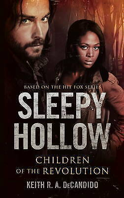 Sleepy Hollow: Children of the Revolution, Keith R. A. DeCandido, New Book