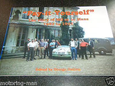 Pay It Yourself Mg Le Mans 1959 1960 1961 George Dutton Ted Lund Escott Signed