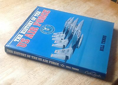 The History of the US Air Force by Bill Yenne Copyright 1984