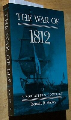 The War of 1812 A Forgotten Conflict by Donald Hickey 1990 U S military naval hi