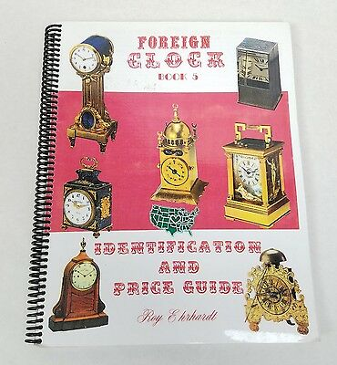 Collectors Book ☆ Rare Foreign Clock Identification & Price Guide 5 Roy Ehrhardt