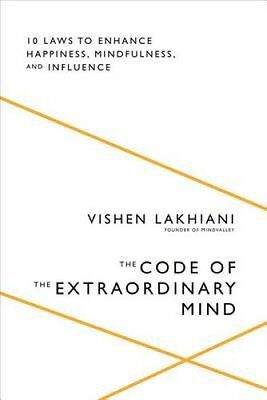 The Code of the Extraordinary Mind by Vishen Lakhiani 9781623367589