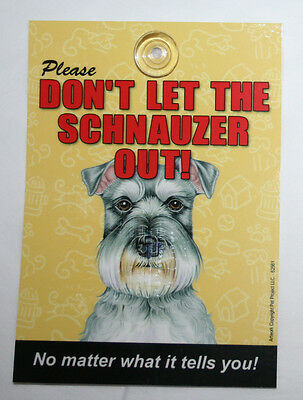 Please Don't Let The SCHNAUZER Out Laminated Dog Sign USA Made