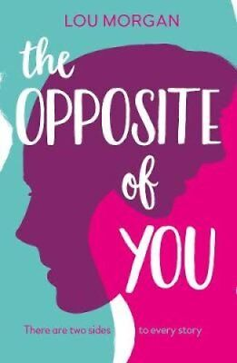 The Opposite of You by Lou Morgan (Paperback, 2017)